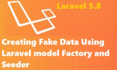 """PHP framework """"Laravel"""" # 5 Create test data using seeding function and Faker"""